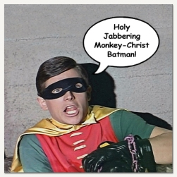 "Original TV Robin shouts ""Holy Jabbering Monkey-Christ, Batman!"""