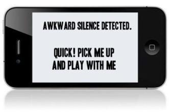 awkward silence, play with phone