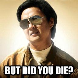 did you die? meme