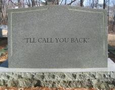 """""""I'll call you back"""" headstone"""