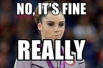 "McKayla Maroney ""no, it's fine, REALLY"""