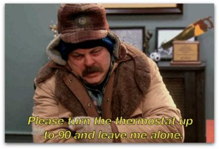 "Ron Swanson bundled up ""Turn the thermostat up to 90 and leave me alone"""