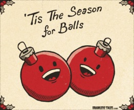 'Tis the season for balls (brainlesstales.com)