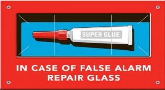 "super glue in emergency case, reads ""In case of false alarm, repair glass"""