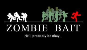 """zombie bait: he'll probably be okay"" (graphic shows stick figures running away from herd of green zombies while one distracts them)"