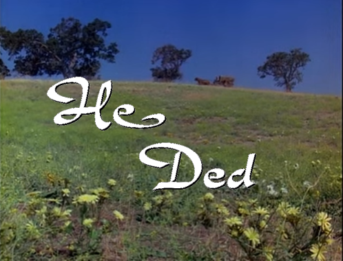 "Little House on the Prairie opening screen with ""He Ded"" text"