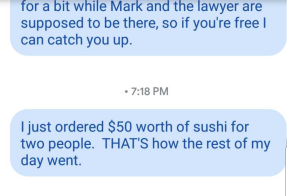 """ just ordered $50 worth of sushi for two people. THAT'S how the rest of my day went"""