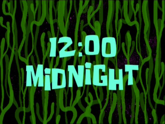 Spongebob Squarepants timecard: 12:00 Midnight