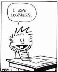 "Calvin and Hobbs frame shows Calvin at his school desk reclining, arms behind his head, saying, ""I love loopholes"""