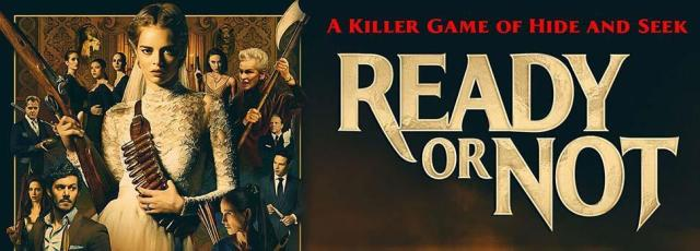 "Ready or Not movie banner features tagline: ""A killer game of hide and seek"""