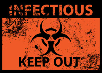 biohazard sign: INFECTIOUS KEEP OUT
